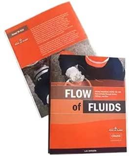 Flow of Fluids Crane Technical Paper No. 410 Flow of Fluids Through Valves, Fittings, and Pipe U.S. Version 2018
