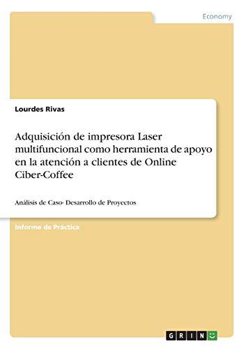 Adquisición de impresora Laser multifuncional como herramienta de apoyo en la atención a clientes...