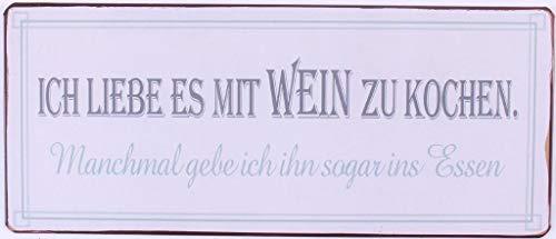 Schild - Ich liebe es mit Wein zu kochen. Manchmal gebe ich ihn sogar ins Essen - Metall 30 cm Blechschild Wandschild Vintage