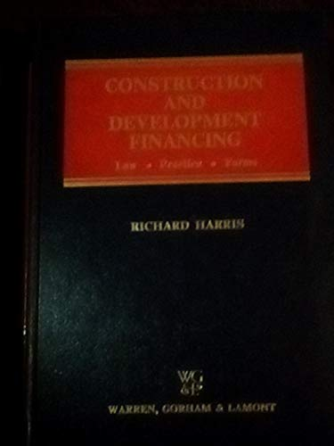 Download Construction and Development Financing: Law, Practice, Forms 0882627023