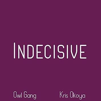Indecisive (feat. Kris Okoya)