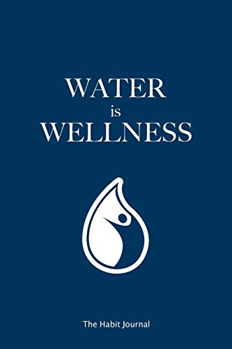 Lowest Prices! Water Is Wellness: the hydration journal to reach your water drinking goals (6x9, 90 ...