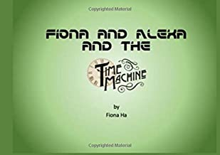 Fiona and Alexa and the Time Machine [Idioma Inglés]