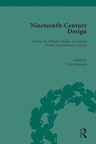 Nineteenth-Century Design: Objects, Images and Spaces (Visual and Material Culture) (English Edition)