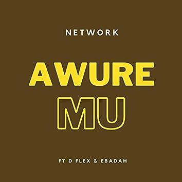 Awure Mu (feat. D Flex & Ebadah)