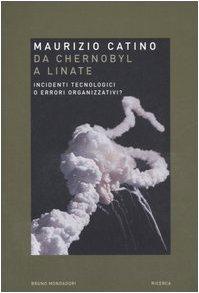 Da Chernobyl a Linate. Incidenti tecnologici o errori organizzativi?