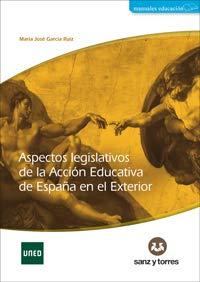 Aspectos legislativos de la acción educativa de España en el exterior