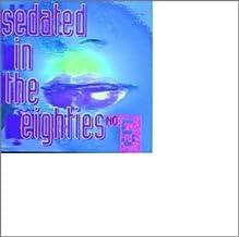 Sedated in the Eighties - Vol. 5