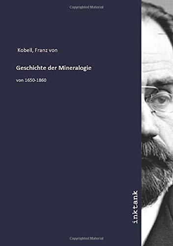 Geschichte der Mineralogie: von 1650-1860