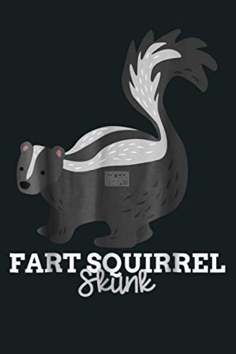 FUNNY ANIMAL NAME MEME FART SQUIRREL SKUNK T SHIRT: Notebook Planner - 6x9 inch Daily Planner Journal, To Do List Notebook, Daily Organizer, 114 Pages