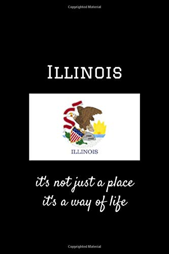 Illinois It's Not Just A Place It's A Way Of Life: Unique Design Soft Matte Cover Notebook/Journal With 120 Lined Pages 6