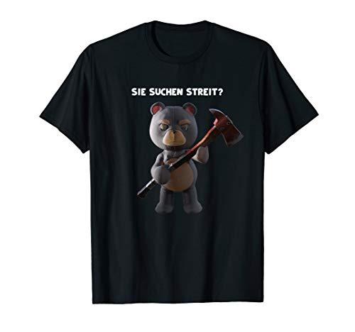 Sie suchen Streit? Lustiger Teddybär mit Axt Bär Bärchen T-Shirt