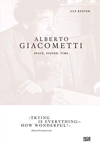 Alberto Giacometti: Raum, Figur, Zeit (Art to Read) (Klassische Moderne)