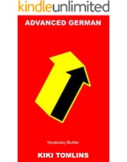 Advanced German Vocabulary Builder (The Way to Native German Fluency Book 3) (English Edition)