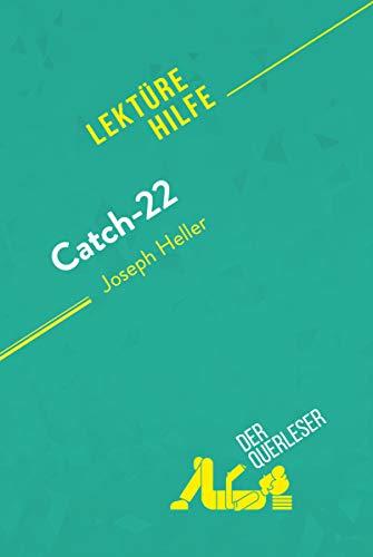 Catch-22 von Joseph Heller (Lektürehilfe): Detaillierte Zusammenfassung, Personenanalyse und Interpretation (German Edition)