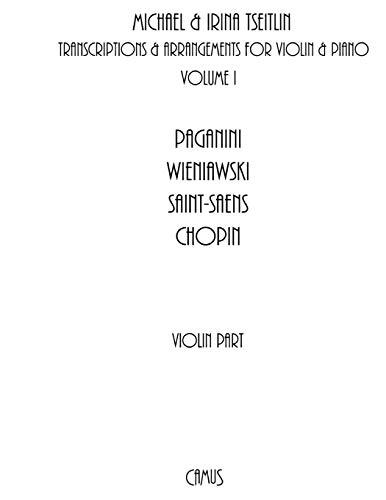 Transcriptions & Arrangements by Michael & Irina Tseitlin. Volume I. Violin part.: 1