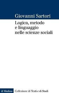 Logica, metodo e linguaggio nelle scienze sociali (Collezione di testi e di studi) (Italian Edition)