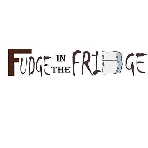 Fudge in the Fridge