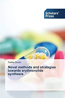 Novel methods and strategies towards erythronolide synthesis