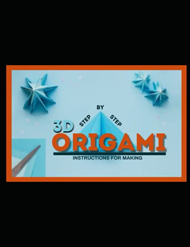 Step-by-Step Instructions for Making 3D Origami