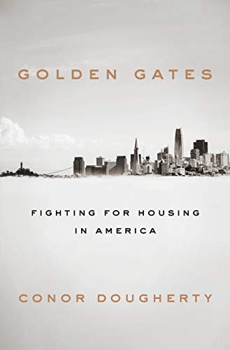 Compare Textbook Prices for Golden Gates: Fighting for Housing in America 1 Edition ISBN 9780525560210 by Dougherty, Conor