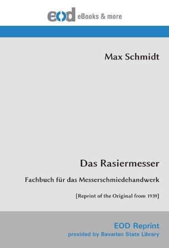 Das Rasiermesser: Fachbuch für das Messerschmiedehandwerk [Reprint of the Original from 1939]