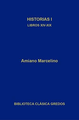 Historias I. Libros XIV-XIX (Biblioteca Clásica Gredos nº 385)