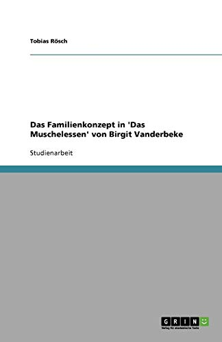 Das Familienkonzept in 'Das Muschelessen' von Birgit Vanderbeke