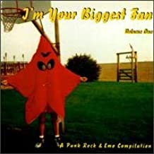 I'm Your Biggest Fan - Volume 1 - A Punk Rock and Emo Compilation