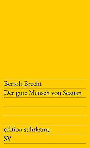 Der gute Mensch von Sezuan: Parabelstück (edition suhrkamp)