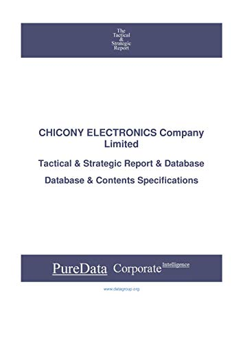 CHICONY ELECTRONICS Company Limited: Tactical & Strategic Database Specifications - Taiwan perspectives (Tactical & Strategic - Taiwan Book 23721) (English Edition)