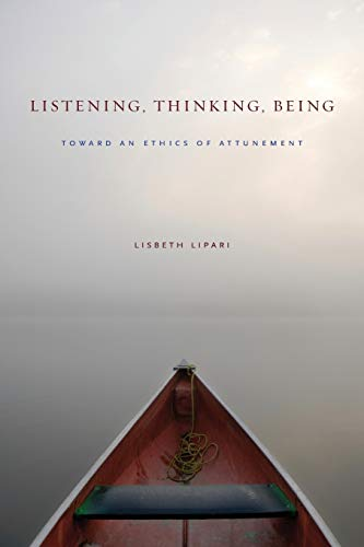 Download Listening, Thinking, Being: Toward an Ethics of Attunement 0271063440
