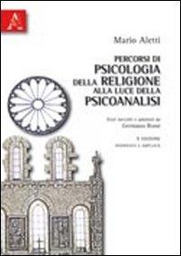 Percorsi di psicologia della religione alla luce della psicoanalisi