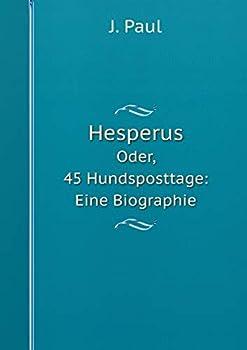 Paperback Hesperus Oder, 45 Hundsposttage: Eine Biographie Volume 1 [German] Book