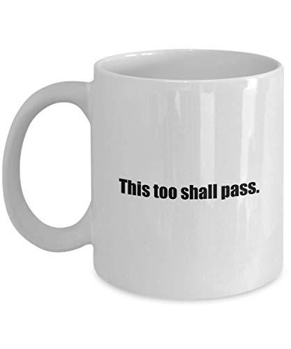 Taza de café - Esto también pasará. - ¡Gran regalo para tus amigos y colegas!