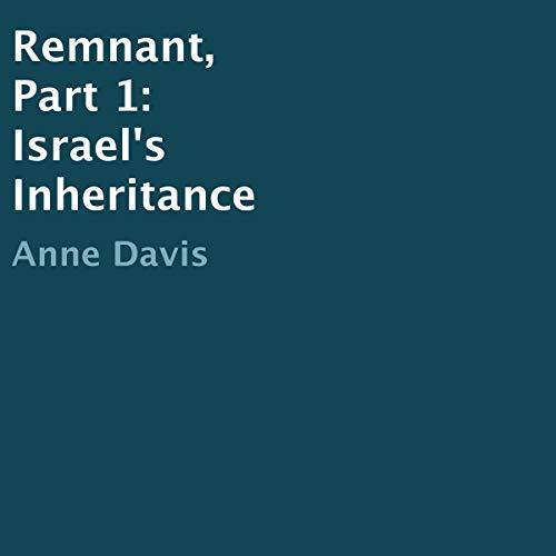 Remnant, Part 1: Israel's Inheritance audiobook cover art