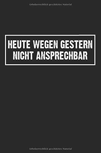 """Heute Wegen Gestern Geschlossen: Notizbuch Planer Tagebuch Schreibheft Notizblock - Geschenk-Idee für Angestellte, Schüler, Studenten, Arbeiter. Büro ... x 22.9 cm, 6\"""" x 9\"""", 120 Seiten Liniert )"""