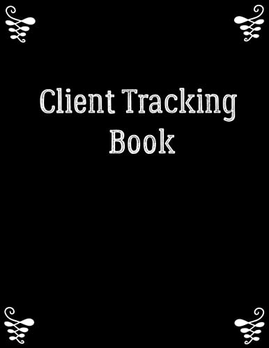 Client Tracking Book: Customer Tracking Log Book Customer Appointment Management System and Tracker ,Best Client Record