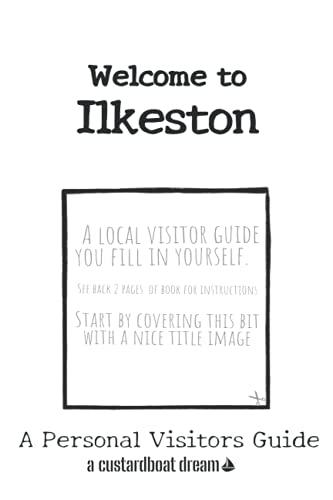 Welcome to Ilkeston: A Fun DIY Visitors Guide (Welcome to... DIY Visitors Guides)