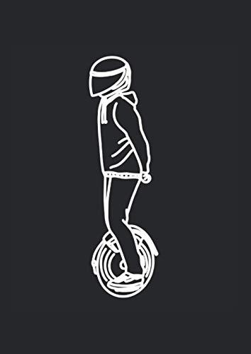 Notizbuch - Liniert: DIN A4, 144 Seiten | Dickes Liniertes Notizheft / Deutschheft / Schreibheft / Schulheft / Tagebuch mit Inhaltsverzeichnis und ... Einrad-Scooter Solowheel Electric Unicycle