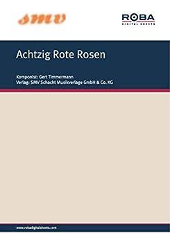 Achtzig Rote Rosen: Notenausgabe (German Edition) by [Gert Timmermann, Klaus Munro]