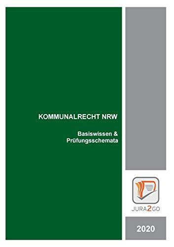Kommunalrecht NRW: Basiswissen & Prüfungsschemata: Basiswissen & Prfungsschemata