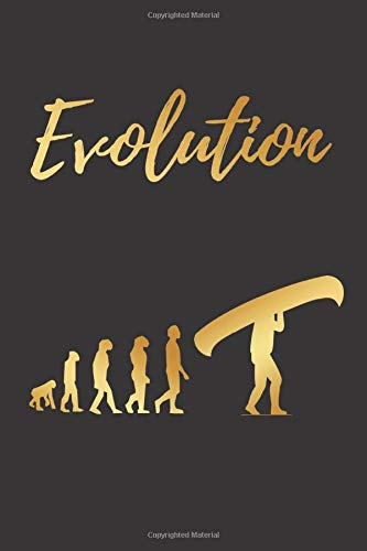EVOLUTION: BLANK LINED NOTEBOOK   Notepad, Journal, Personal Diary   GIFTS FOR CANOEING OR KAYAKING LOVERS.