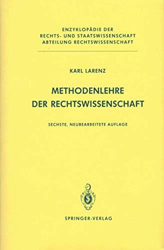 Methodenlehre der Rechtswissenschaft (Enzyklopädie der Rechts- und Staatswissenschaft)