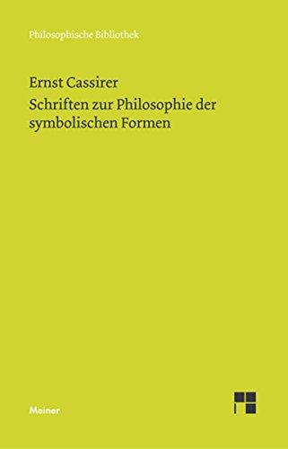 Schriften zur Philosophie der symbolischen Formen (Philosophische Bibliothek 604)