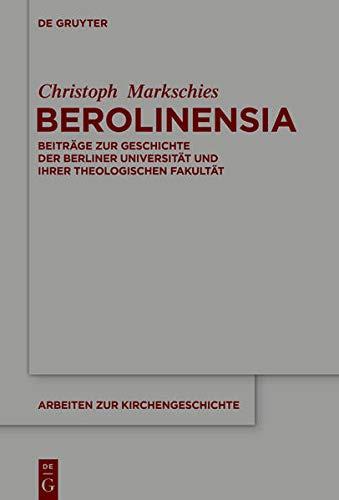 Berolinensia: Beiträge zur Geschichte der Berliner Universität und ihrer Theologischen Fakultät (