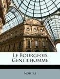 Le Bourgeois Gentilhomme - Nabu Press - 22/03/2010