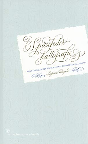 Spitzfederkalligrafie: Von der Englischen Schreibschrift zur Modern Calligraphy