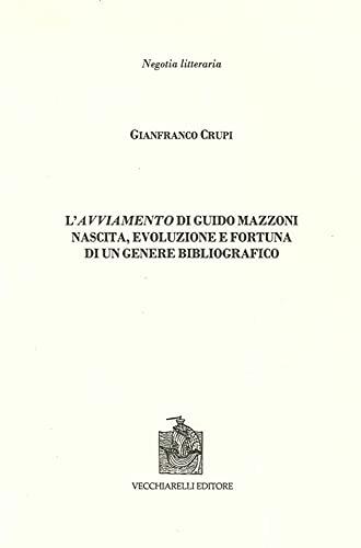 L'avviamento di Guido Mazzoni. Nascita, evoluzione e fortuna di un genere bibliografico