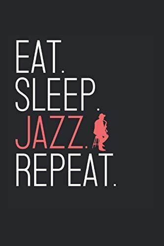 Eat sleep Jazz repeat Blues New Orleans Jazz Musiker: Babytagebuch Baby Kalender Tagebuch Notizbuch Notizbuch A5 120 Seiten